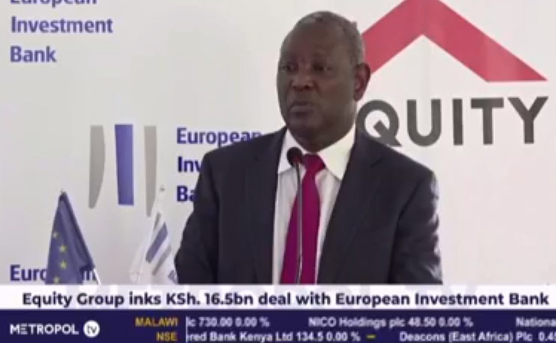 Equity Bank inks Ksh.16.5bn deal with European Investment Bank